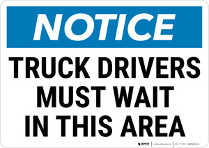 Notice: Truck Drivers Must Wait In This Area Landscape - Wall Sign