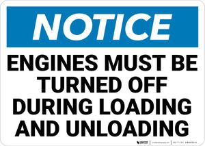 Notice: Engines Turned Off During Loading Unloading Landscape - Wall Sign