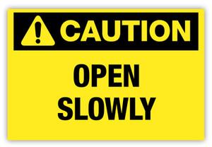 Caution - Open Slowly Label