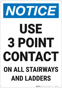 Notice: Use 3 Point Contact On All Stairways Ladders Portrait - Wall Sign