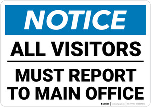 Notice: All Visitors Underlined Must Report To Main Office Landscape - Wall Sign