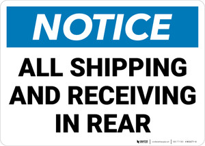 Notice: All Shipping Receiving In Rear Landscape - Wall Sign