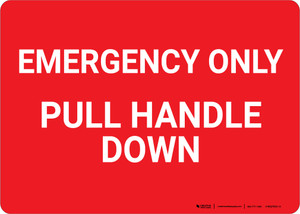 Emergency Only Pull Handle Down Landscape - Wall Sign