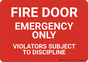 Fire Door Emergency Only Violators Subject To Discipline Landscape - Wall Sign