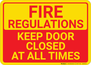 Fire Regulations Keep Door Closed At All Times Landscape - Wall Sign