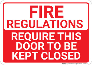 Fire Regulations Require Door To Be Kept Closed Landscape - Wall Sign