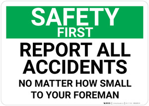 Safety First: Report All Accidents No Matter How Small To Your Foreman Landscape - Wall Sign