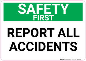 Safety First: Report All Accidents Landscape - Wall Sign