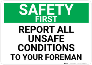 Safety First: Report All Unsafe Conditions To Your Foreman Landscape - Wall Sign