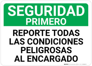Safety First: Report All Dangerous Conditions To Person In Charge Spanish Landscape - Wall Sign