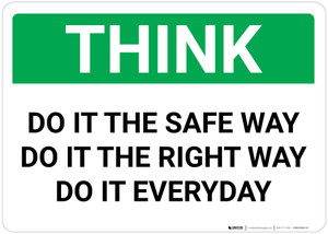 Think: Do It The Safe Way Right Way Everyday Landscape - Wall Sign