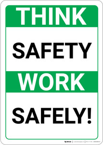 Think Safety Work Safely! Portrait - Wall Sign