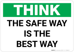Think: The Safe Way Is The Best Way Landscape - Wall Sign