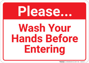 Please Wash Your Hands Before Entering Landscape - Wall Sign
