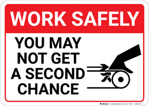 Work Safely: You May Not Get A Second Chance Finger Pinch Icon Landscape - Wall Sign