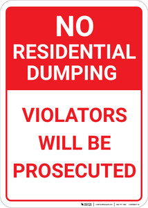 No Residential Dumping: Violators Will Be Prosecuted Portrait - Wall Sign