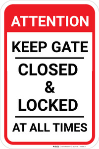 Attention Keep Gate Closed And Locked Portrait - Wall Sign