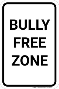 Bully Free Zone School Portrait - Wall Sign