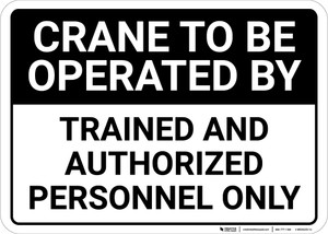 Crane To Be Operated By Trained And Authroized Personnel Landscape - Wall Sign