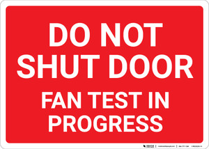 Do Not Shut Door Fan Test In Progress Landscape - Wall Sign