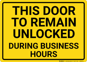 Door To Remain Unlocked During Business Hours Landscape - Wall Sign