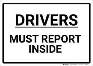 Drivers Must Report Inside Landscape - Wall Sign