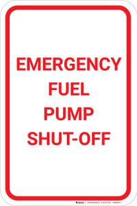 Emergency Fuel Pump Shut Off Portrait - Wall Sign