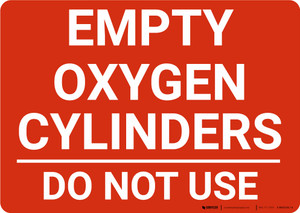 Empty Oxygen Cylinders Do Not Use Landscape - Wall Sign