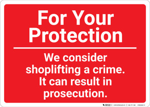 For Your Protection We Consider Shoplifting A Crime Landscape - Wall Sign