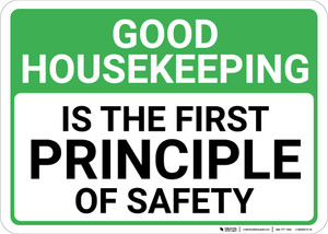 Good Housekeeping Is The First Principle Of Safety Landscape - Wall Sign