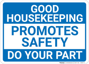 Good Housekeeping Promotes Safety Landscape - Wall Sign