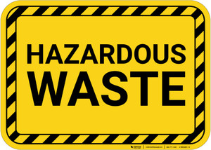 Hazardous Waste with Hazard Border Landscape - Wall Sign