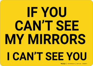 If You Cant See My Mirrors I Cant See You Landscape - Wall Sign