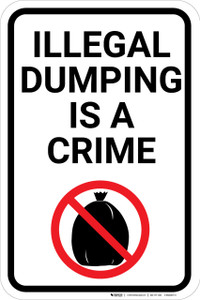 Illegal Dumping Is A Crime with Icon Portrait - Wall Sign