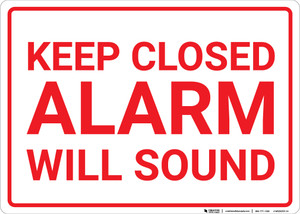 Keep Closed Alarm Will Sound Landscape - Wall Sign