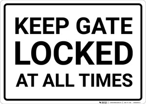 Keep Gate Locked At All Times Landscape - Wall Sign