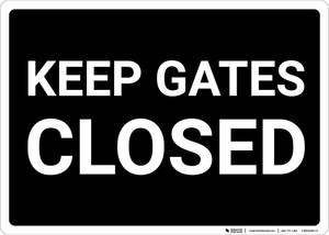 Keep Gates Closed Black and White Landscape - Wall Sign