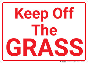 Keep Off The Grass Landscape - Wall Sign