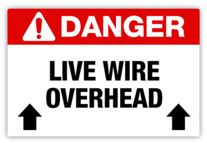 Danger - Live Wire Overhead Label