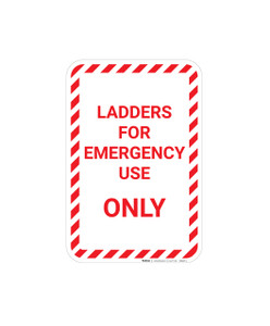 Ladders For Emergency Use Only with Hazard Border Portrait - Wall Sign
