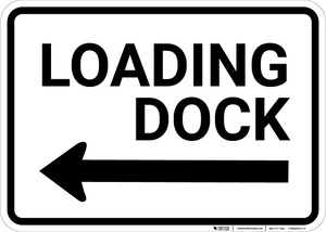 Loading Dock with Left Arrow Landscape - Wall Sign