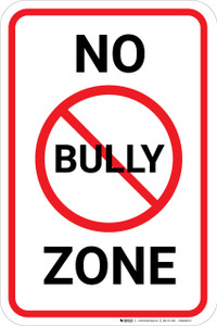 No Bully Zone with Icon Portrait - Wall Sign
