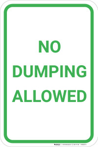 No Dumping Allowed Green and White Portrait - Wall Sign