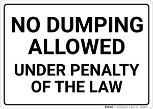 No Dumping Allowed Under Penalty Of Law Landscape - Wall Sign