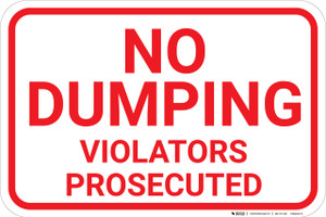 No Dumping Violators Prosecuted Landscape - Wall Sign