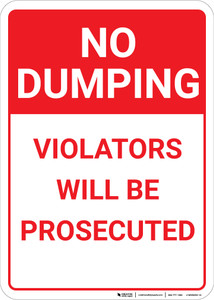 No Dumping: Violators Will Be Prosecuted Portrait - Wall Sign