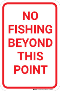 No Fishing Beyond This Point Portrait - Wall Sign