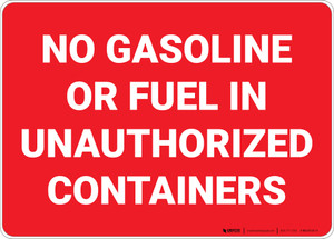 No Gasoline In Unauthorized Containers Landscape - Wall Sign