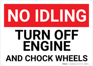 No Idling Turn Off Engine And Chock Wheels Landscape - Wall Sign