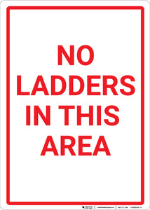 No Ladders In This Area Portrait - Wall Sign